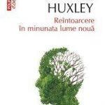 Reîntoarcere în minunata lume nouă totalitară a lui Aldous Huxley