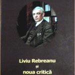 Iacob Naroş despre Liviu Rebreanu şi noua critică