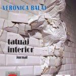 """Umanitatea claustrată în pereți dezolanți – """"Tatuaj interior"""", de Veronica Balaj"""